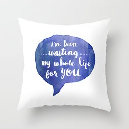 i've been waiting my whole life for you (Valentine Love Note) Throw Pillow