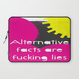 Alternative Lies are Fucking Lies Laptop Sleeve