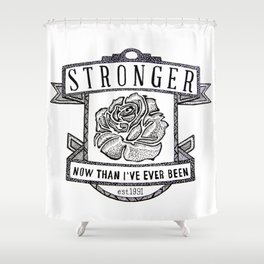 Stronger Quote Shower Curtain