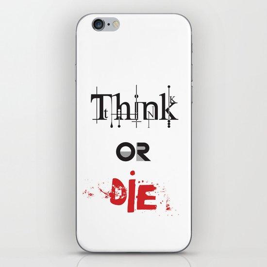 Think or Die iPhone & iPod Skin