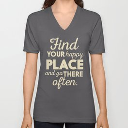 Find your happy place, wanderlust quote, traveling, explore, go on an adventure, world is yours Unisex V-Neck