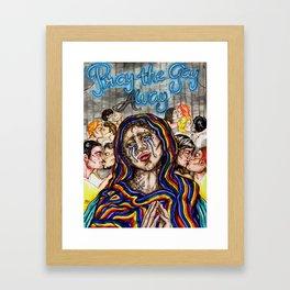 PRAY THE GAY aWAY Framed Art Print