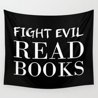 fangirl Wall Tapestries featuring Fight evil. Read books. by bookwormboutique
