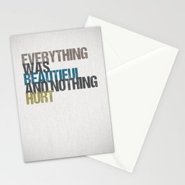 Everything was beautiful and nothing hurt – Kurt Vonnegut quote Slaughterhouse Five Stationery Cards