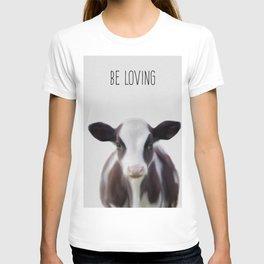 be loving like a cow,  T-shirt