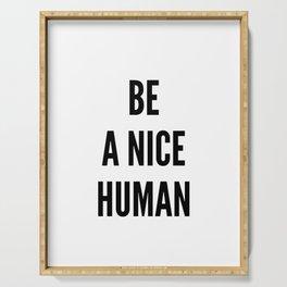 Be A Nice Human Print Serving Tray