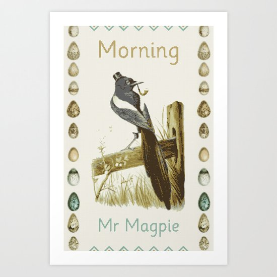 Morning Mr Magpie Art Print