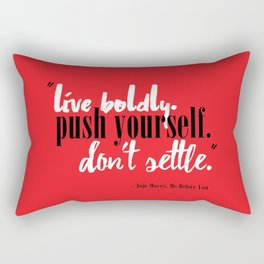 Me Before You by Jojo Moyes Quote Rectangular Pillow