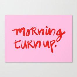 Morning Turn Up Canvas Print