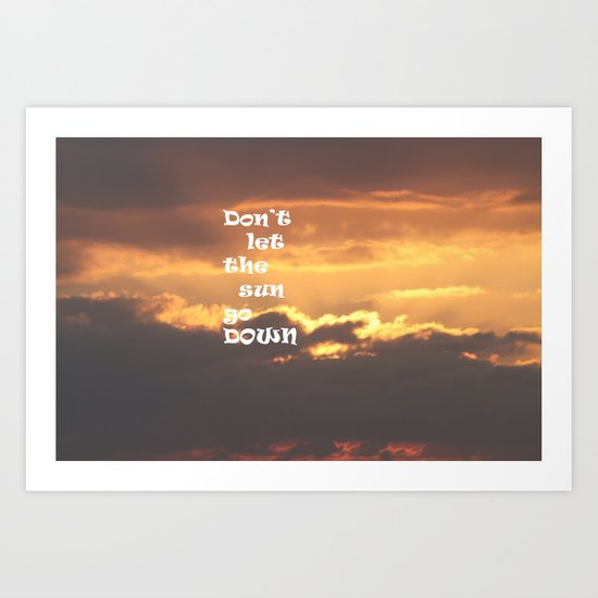 Don't let the Sun go down Art Print