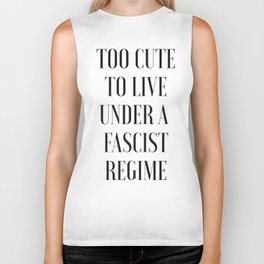 TOO CUTE FOR FASCISM (black text) Biker Tank
