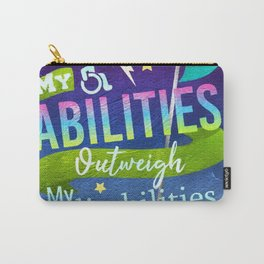 My Abilities Outweigh My Disabilities Carry-All Pouch