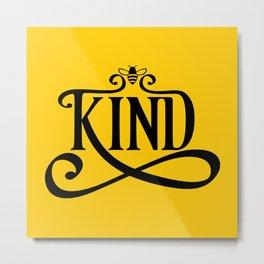 Be Kind Bee Metal Print