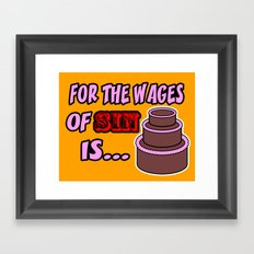 For The Wages Of Sin Is Cake Framed Art Print