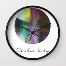 Life is short.... Wall Clock
