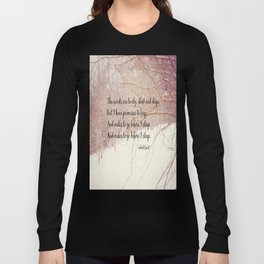 Miles to Go Robert Frost Quote Woods  Long Sleeve T-shirt