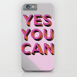 YES YOU CAN - typography iPhone Case