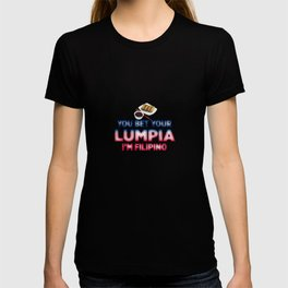 You Bet Your Lumpia I'm Filipino Philippines Traditional Food Humour Design T-shirt