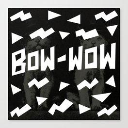 BOW WOW Canvas Print