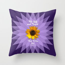 Be Still and Know... Throw Pillow