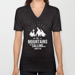The Mountains are calling and I must go Unisex V-Neck