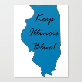 Keep Illinois Blue! Proud Vote Democrat Liberal! 2018 Midterms Canvas Print