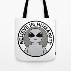 Believe in Humanity Tote Bag