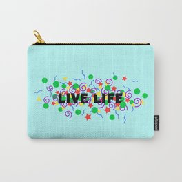 Live Life Carry-All Pouch