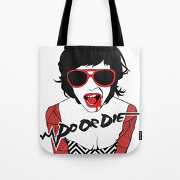 Do Or Die Clubnight Tote Bag