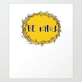 Be Kind Yellow Art Print