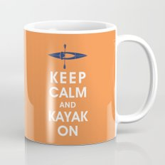 Keep Calm and Kayak On Mug
