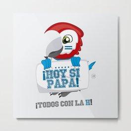Hoy Si Papa Metal Print