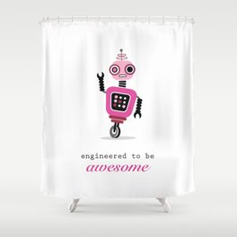 Engineered To Be Awesome Shower Curtain