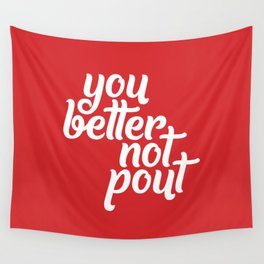 Better Not Pout Wall Tapestry