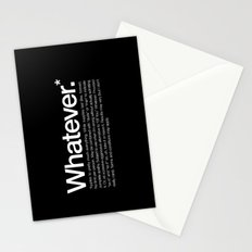 Whatever.* Applies to pretty much everything Stationery Cards