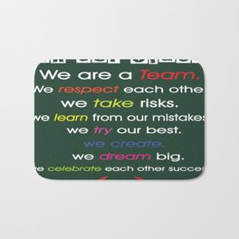 We are a TEAM. We respect each other. Inspirational Quote Bath Mat