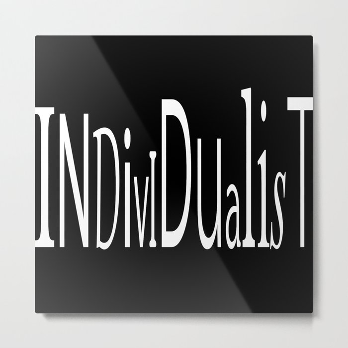 Individualist Metal Print