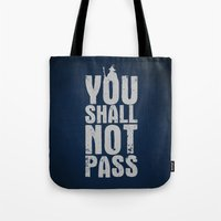aragorn Tote Bags featuring You shall not pass  by Nxolab