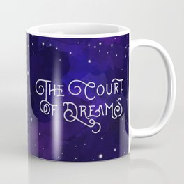 The Court of Dreams - A Court of Mist and Fury by Sarah J. Maas Coffee Mug