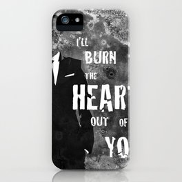 I'll Burn the Heart Out of You iPhone Case