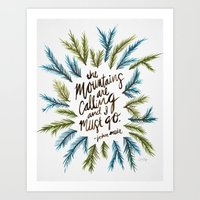 the mountains are calling Art Prints featuring Mountains Calling by Cat Coquillette