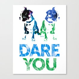Double Dog Dare You Canvas Print