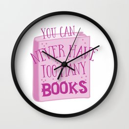 You can never have too many books Wall Clock