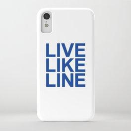 LIVE LIKE LINE iPhone Case