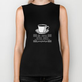 Hot Coffee Never Hurts Your Feelings Biker Tank