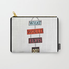 What Would Elvis Do? Carry-All Pouch