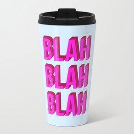 BLAH BLAH BLAH (Quote Art, Typography, Graphic, Fun) Print (Hot Pink Maroon Lavender) Travel Mug