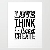 LoveThinkTravelCreate Art Print