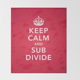 KEEP CALM AND SUBDIVIDE Throw Blanket
