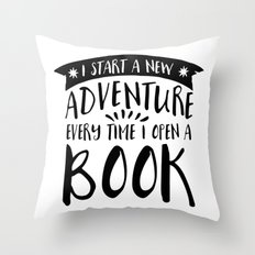 I Start a New Adventure Every Time I Open a Book! Throw Pillow